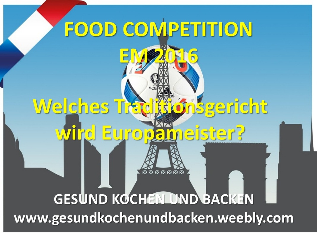 food competition em 2016 welches traditionsgericht wird europameister gesund kochen und. Black Bedroom Furniture Sets. Home Design Ideas