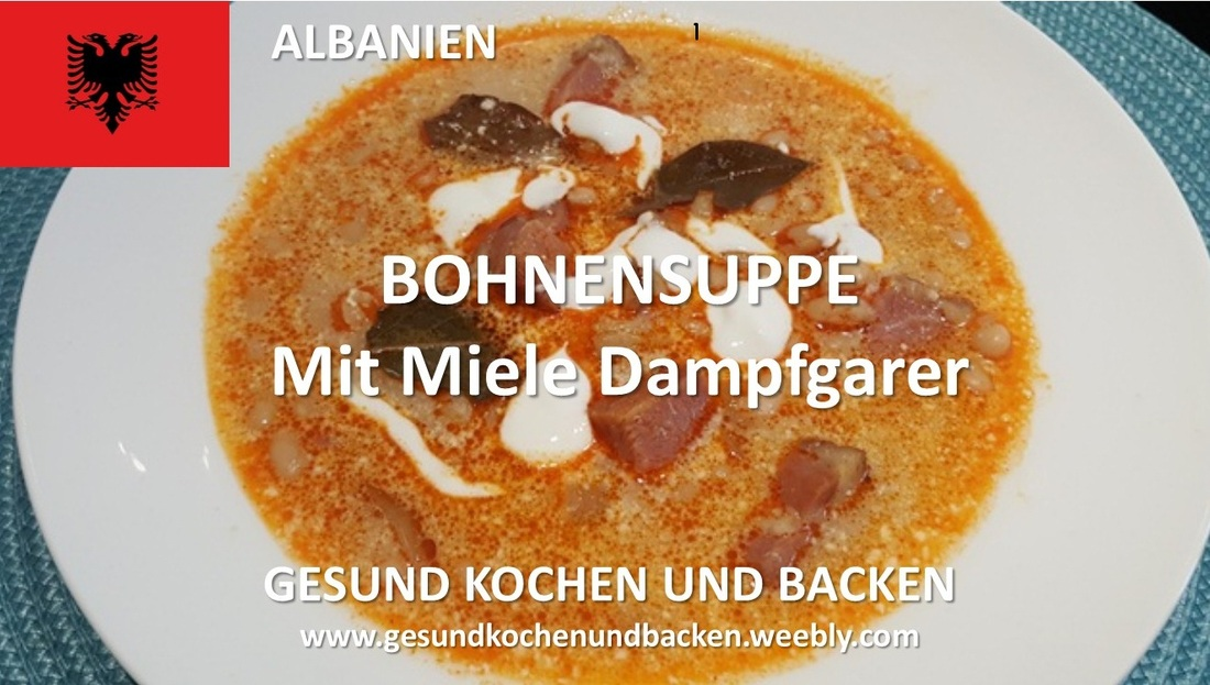 food competition em 2016 albanien bohnensuppe mit miele dampfgarer gesund kochen und backen. Black Bedroom Furniture Sets. Home Design Ideas
