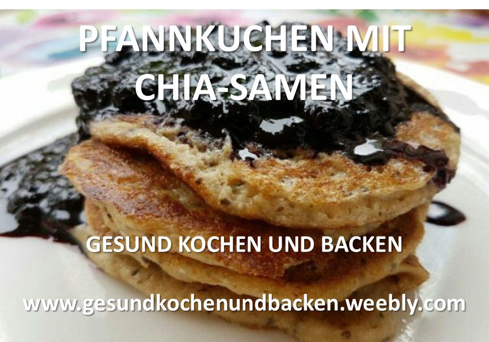 pfannkuchen mit chia samen gesund kochen und backen einfache schnelle gesunde rezepte. Black Bedroom Furniture Sets. Home Design Ideas