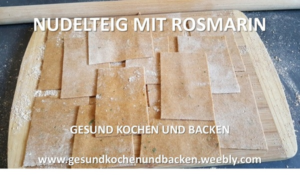 nudelteig mit rosmarin f r lasagne gesund kochen und backen gesund kochen und backen balance. Black Bedroom Furniture Sets. Home Design Ideas